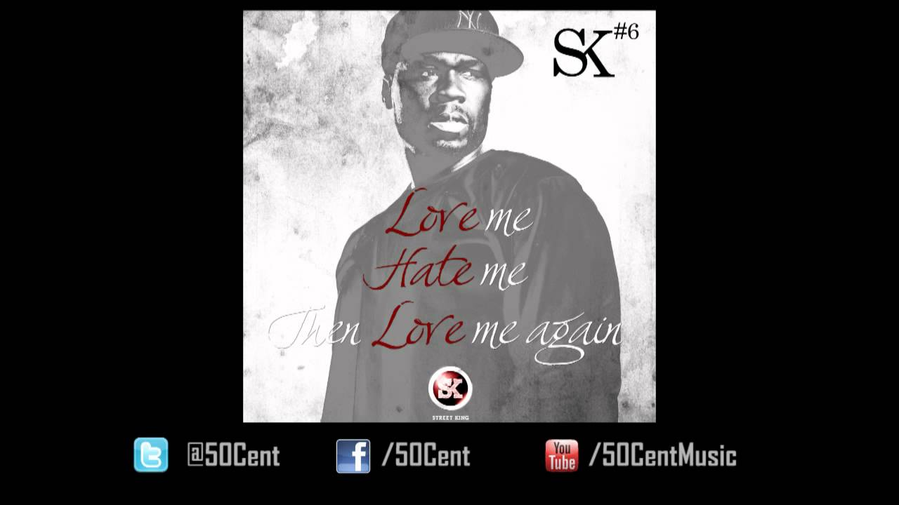 Love, Hate, Love by 50 Cent (Street King Energy Track #6) | 50 Cent Music