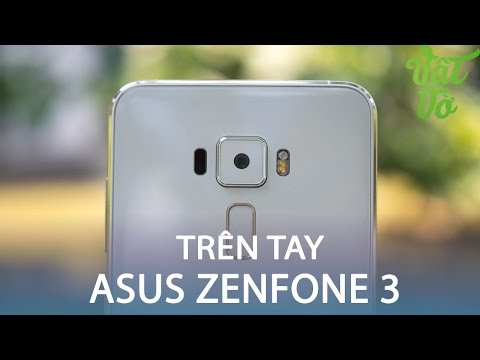 Vật Vờ| Trên tay & đánh giá nhanh Asus Zenfone 3: giá tầm trung, trải nghiệm cao cấp
