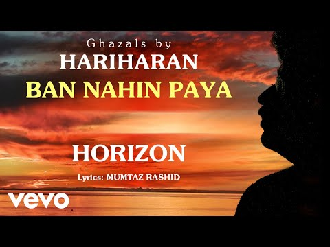 Ban Nahin Paya - Horizon | Hariharan Official Song