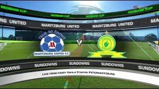 2017/18 Nedbank Cup SF - Maritzburg United vs Mamelodi Sundowns