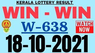 KERALA WIN-WIN W-638 LOTTERY RESULT TODAY 18.10.21|KERALA LOTTERY RESULT TODAY | WINWIN W638 TOP 4