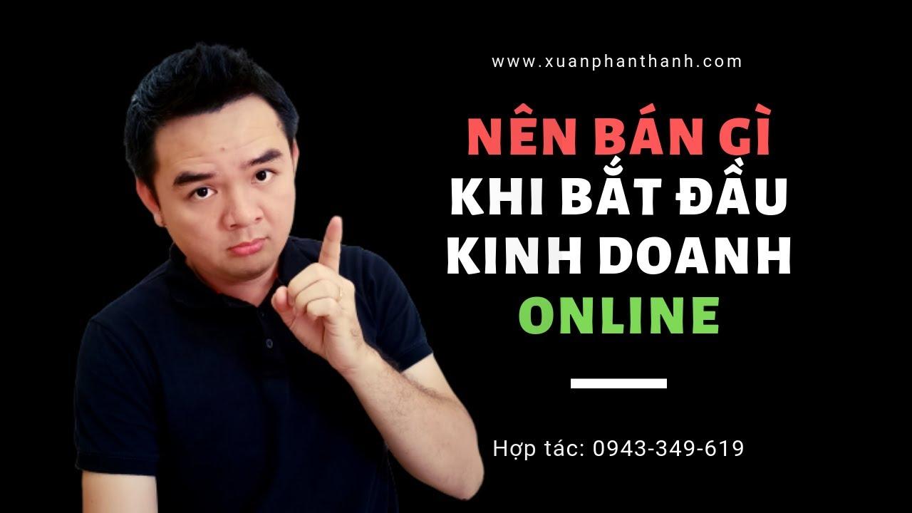 Nên bán sản phẩm gì khi mới bắt đầu kinh doanh online?