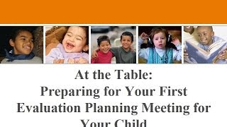 At the Table: Preparing for Your First Evaluation Planning Meeting for Your Child