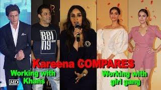 Kareena COMPARES working with Khans & the girl gang thumbnail