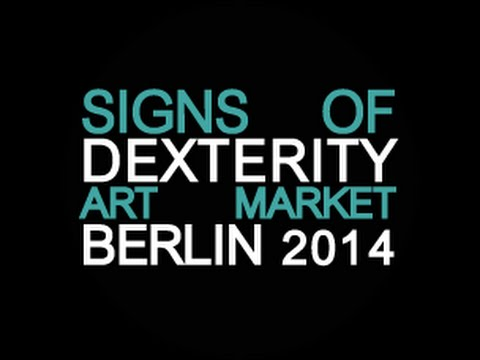 SIGNS OF DEXTERITY Art Market Berlin 2014