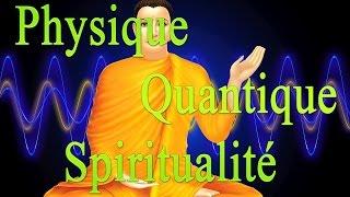 Changer sa vie avec la Physique Quantique et la Spiritualité