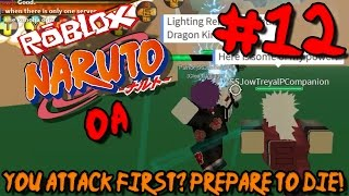 You Fight Me? PREPARE TO DIE! | Roblox: Naruto OA - Episode 12