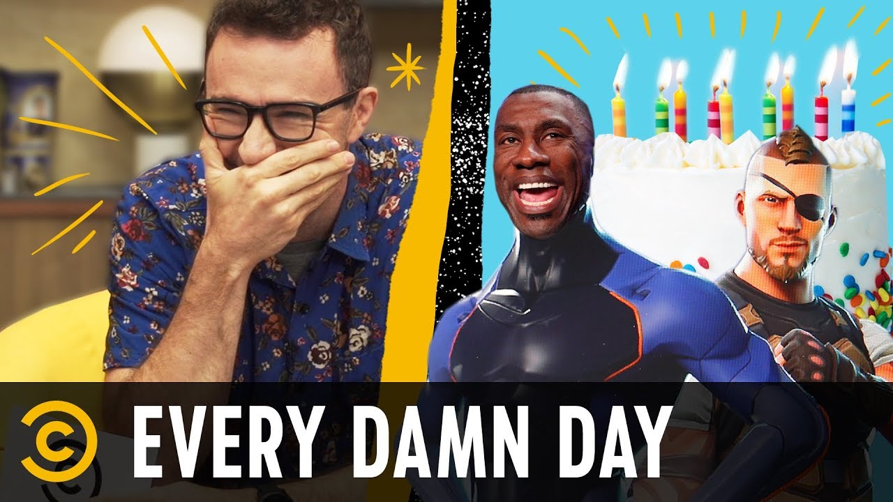 "In Praise of ""That Ain't No Problem"" & Happy Birthday, ""Fortnite"" - Every Damn Day"