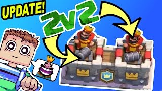 CLASH ROYALE 2v2 UPDATE!!