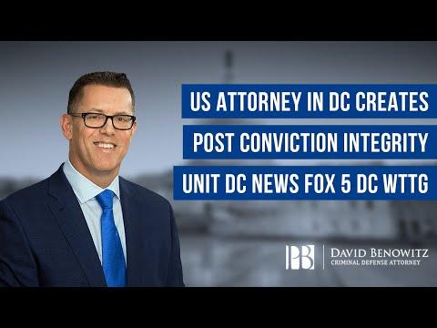 US Attorney in DC Creates Post Conviction Integrity Unit | DC News FOX 5 DC WTTG | David Benowitz