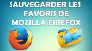 SAUVEGARDER LES FAVORIS DE MOZILLA FIREFOX