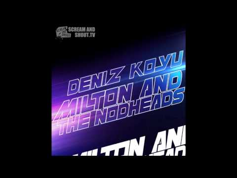 Deniz Koyu - Milton And The Nodheads (Original Mix)