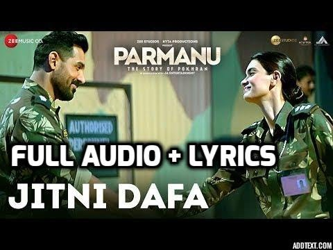 Jitni Dafa | Full Audio  | Lyrics | PARMANU:The Story Of Pokhran | John Abraham