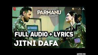 Jitni Dafa | Full Audio  | Lyrics | PARMANU:The Story Of Pokhran | John Abraham