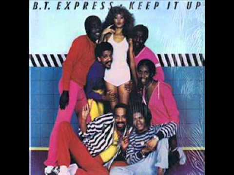 B.T. EXPRESS - Do It Till You Satisfied