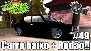 My Summer Car - Carro baixo + Rodas Aro 17 + 240km/h!!  #49 (G27 mod)
