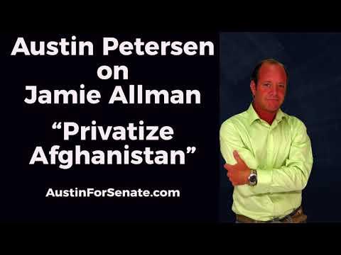 "Austin Petersen on Jamie Allman ""Privatize Afghanistan"""