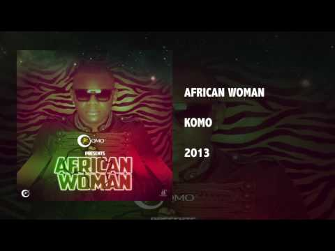 Komo - African Woman (Prod. Captain Music) | Official Audio