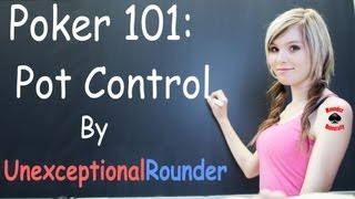 Pot Control Lesson - Texas Holdem Poker Strategy - Hold em Poker Cash Game Coaching