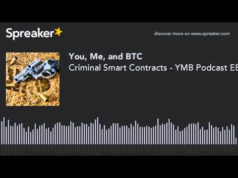 Criminal Smart Contracts - YMB Podcast E87