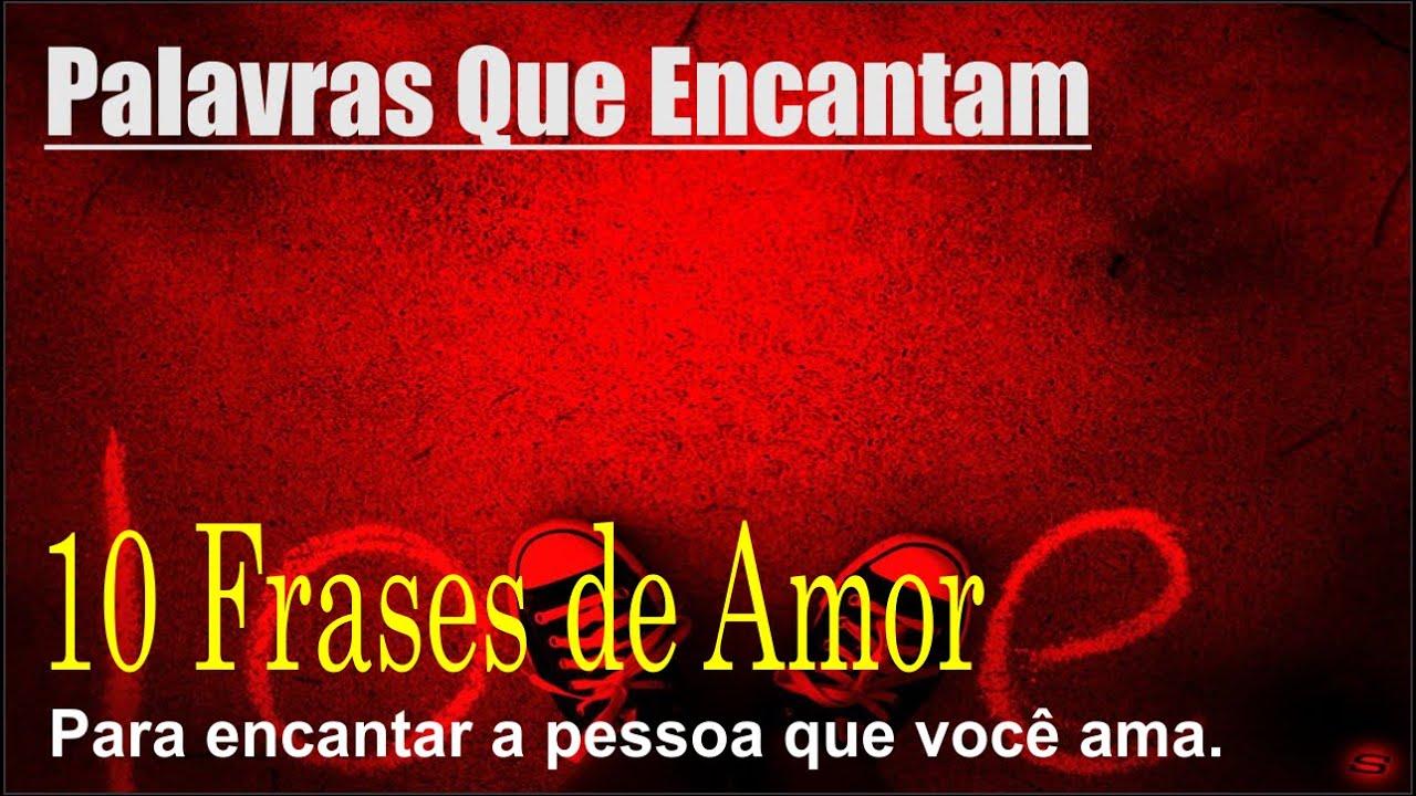 Frases De Amor 10 Frases Para Encantar A Pessoa Amada 4 0 Youtube