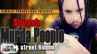Squash - Murder People [Dark Street Riddim] March 2018
