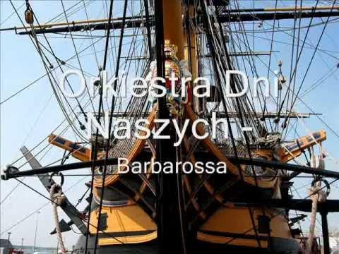 Orkiestra Dni Naszych - Barbarossa (szanty)