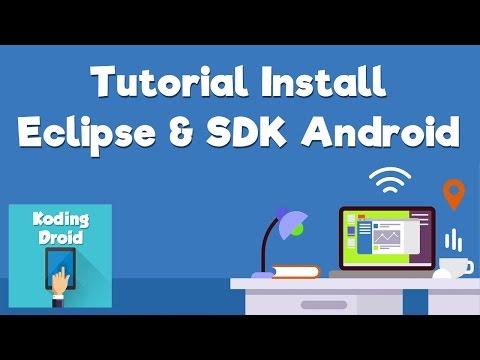Tutorial Install Eclipse, Android SDK Dan Java JDK
