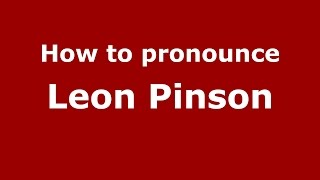 How to pronounce Leon Pinson (American English/US) - PronounceNames.com