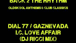 Dial 77 - I.C. Love Affair (DJ Ricci Mix)