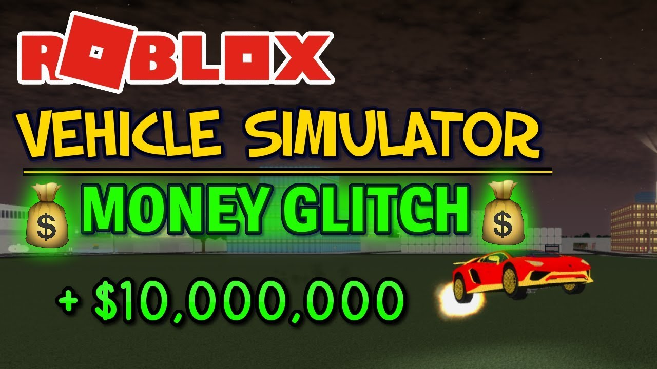 Money Glitch For Vehicle Simulator Roblox Vehicle Simulator Insane 10m Money Glitch Roblox Get Robux Fast Youtube
