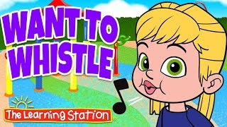 Story Time Song's for Children ♫ Want to Whistle? ♫ Kids Songs by The Learning Station