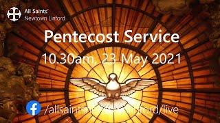 Pentecost Service (All Saints'), Sunday 23 May 2021