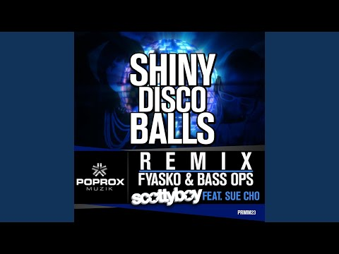 Shiny Disco Balls (Fyasko & Bass Ops Remix)