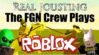 The FGN Crew Plays: Roblox - Real Jousting (PC)