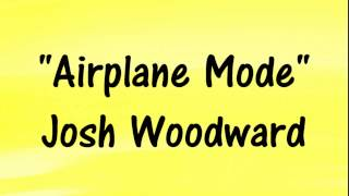 AIRPLANE MODE - Josh Woodward  - Pop Rock Music 🎵