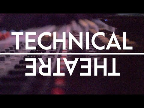 Technical Theatre: a documentary