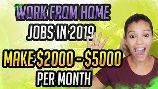 Work From Home Jobs in 2019 - Make $2000 To $5000 Per Month