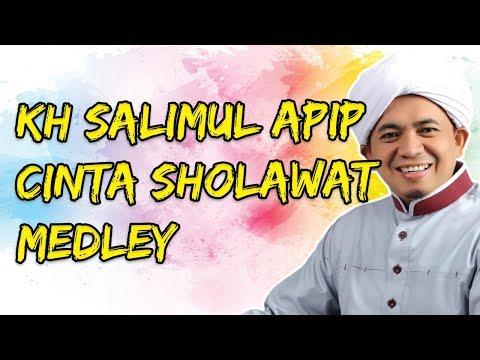 KH Salimul Apip Cinta Sholawat Medley
