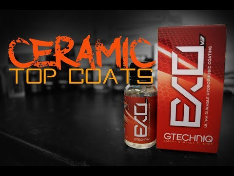 How to apply a ceramic top coat - Ceramic Layering product Gtechniq Exo
