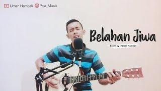 Dot - Belahan Jiwa cover by Umar Hamba