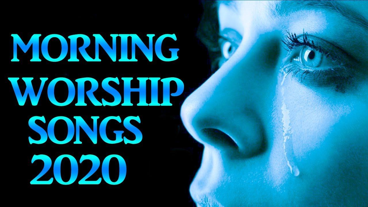 Best Morning Praise and Worship Songs 2020 - Popular Church Praise and Worship 🎶🎶🎶Worship Songs 2020