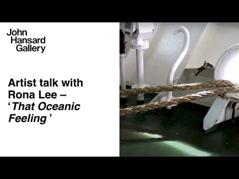 Artist talk with Rona Lee, 'That Oceanic Feeling', John Hansard Gallery, 2012