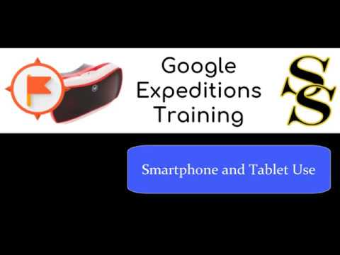 Google Expeditions: Smartphone and Tablet Use