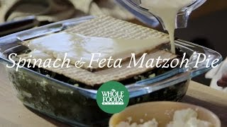 Spinach And Feta Matzoh Pie | Spring Recipes L Whole Foods Market
