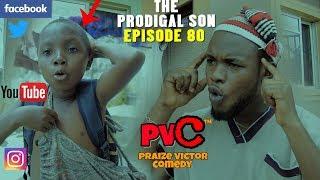 THE PRODIGAL SON PRAIZE VICTOR COMEDY EPISODE 88