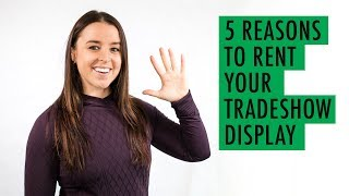 5 Reasons to Rent a Trade Show Display