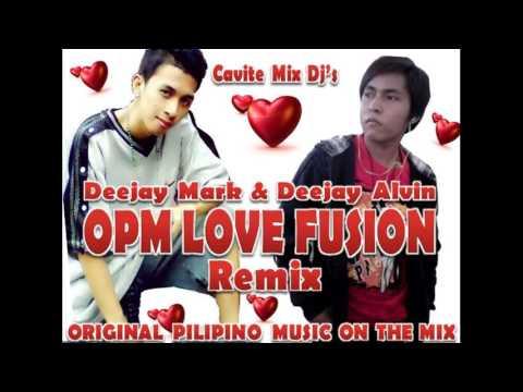 OPM LOVE FUSION REMIX DJ MARK & DJ ALVIN a.k.a DJ VHIN REMIX