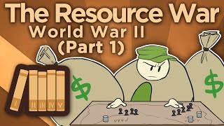 WW2: The Resource War - Arsenal of Democracy - Extra History - #1