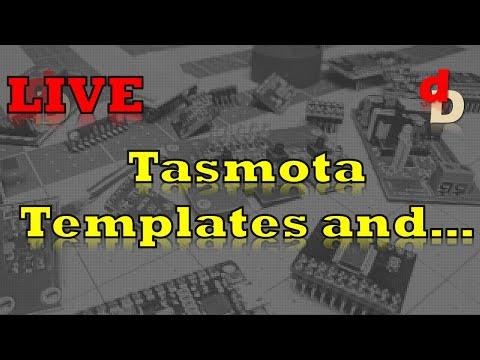 Live Stream - Tasmota Templates, and